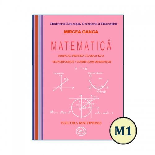 Manual de Matematica, clasa a IX-a, TC + CD (profil M1), MathPress