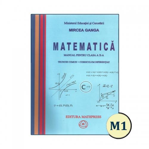 Manual de Matematica, clasa a X-a, TC + CD